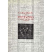 Catalogue of Watermarks in Italian Printed Maps, Ca 1540-1600 by David Woodward