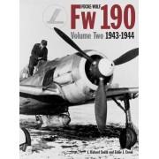 Focke Wulf FW 190: 1943 - 1944 v. 2 by J. Richard Smith