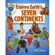Explore Earth's Seven Continents by Bobbie Kalman
