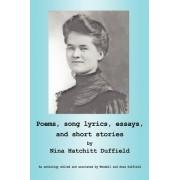 Poems, Song Lyrics, Essays, and Short Stories by Nina Hatchitt Duffield