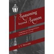 Reasoning Beyond Reason by J T Sellars