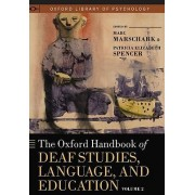 The Oxford Handbook of Deaf Studies, Language, and Education, Vol. 2 by Marc Marschark