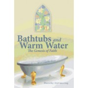 Bathtubs and Warm Water: The Genesis of Faith