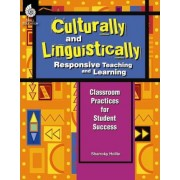 Culturally and Linguistically Responsive Teaching and Learning by Sharroky Hollie