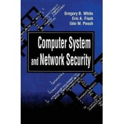 Computer System and Network Security by Gregory B. White