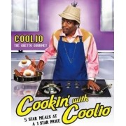 Cookin' With Coolio Five Star Meals at a 1 Star Price by Coolio