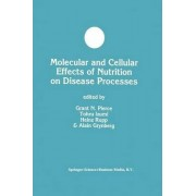Molecular and Cellular Effects of Nutrition on Disease Processes by Grant N. Pierce