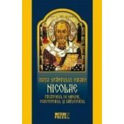 Viata Sfantului Ierarh Nicolae. Facatorul de minuni ocrotitorul si daruitorul
