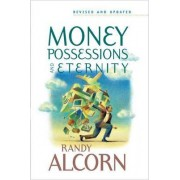 Money, Possessions and Eternity by Randy Alcorn