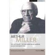 Miller Plays: Last Yankee, The Ride Down Mount Morgan, Almost Everybody Wins v. 5 by Arthur Miller