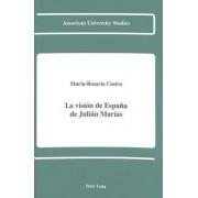 La Vision de Espana de Julian Marias by Maria-Rosario Castro
