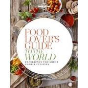Kookboek - Reisgids Food Lover's Guide to the World | Lonely Planet