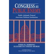 Congress as Public Enemy by John R. Hibbing