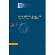 Dispute Settlement Reports 2007: Volume 5, Pages 1647-2148 2007: v. 5 by World Trade Organization