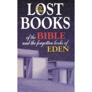 The Lost Books of the Bible and the Forgotten Book of Eden by Thomas Nelson