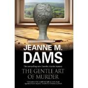 The Gentle Art of Murder by Jeanne M. Dams