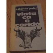 Viata Ca O Corida - Octavian Paler
