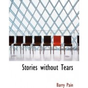 Stories Without Tears by Barry Pain