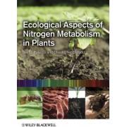 Ecological Aspects of Nitrogen Metabolism in Plants by Joe C. Polacco