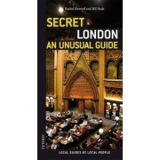 Secret London - an Unusual Guide by Rachel Howard
