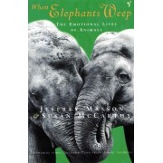 When Elephants Weep by Jeffrey Masson