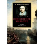 The Cambridge Companion to Christopher Marlowe by Patrick Cheney