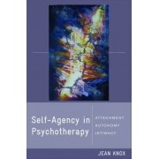 Self-agency in Psychotherapy by Jean Knox