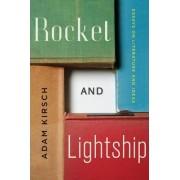Rocket and Lightship by Adam Kirsch