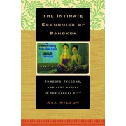 The Intimate Economies of Bangkok by Ara Wilson
