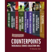 Counterpoints Theological Studies Collection One: 9-Volume Set: Resources for Understanding Controversial Issues in Theology