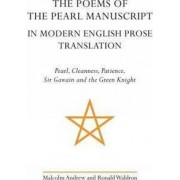The Poems of the Pearl Manuscript in Modern English Prose Translation by Malcolm Andrew