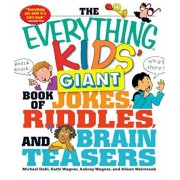 Everything Kids' Giant Book Of Jokes, Riddles, And Brain Teasers by Michael S. Dahl