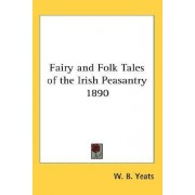 Fairy and Folk Tales of the Irish Peasantry 1890 by William Butler Yeats