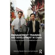 Management Training and Development in China by Malcolm Warner