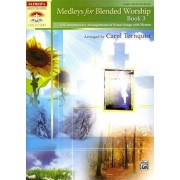 Medleys for Blended Worship, Book 3 by Carol Tornquist