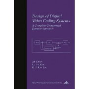 Design of Digital Video Coding Systems by Jie Chen