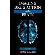 Imaging Drug Action in the Brain by E.D. London