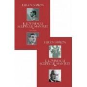 E. Lovinescu scepticul mantuit. Vol. 1+2 - Eugen Simion
