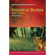The Routledge Companion to Historical Studies by Alun Munslow