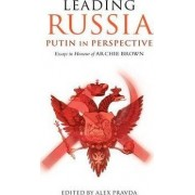 Leading Russia: Putin in Perspective by Alex Pravda