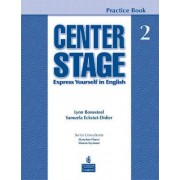 Center Stage 2 Practice Book: Students Book Level 2 by Lynn Bonesteel