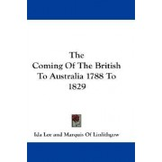 The Coming of the British to Australia 1788 to 1829 by Ida Lee