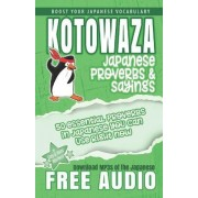 Kotowaza, Japanese Proverbs and Sayings by Clay Boutwell