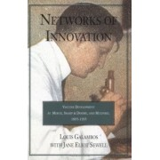 Networks of Innovation by Louis Galambos
