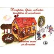 Decupam Lipim Coloram Invatam Sa Construim - Luminita Nicolescu Madalina-Georgia Yupari