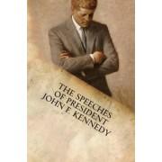 The Speeches of President John F. Kennedy by John F Kennedy