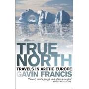 True North by Francis Gavin