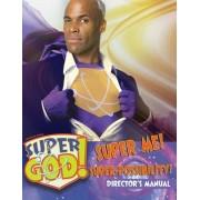 Vacation Bible School (Vbs) 2017 Super God! Super Me! Super-Possibility! Director's Manual