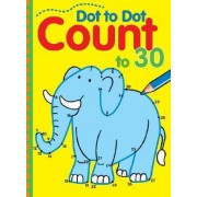Dot to Dot Count to 30 by Balloon Books