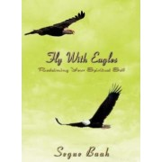 Fly with Eagles by Segue Baah